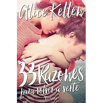 33 Razones Para Volver a Verte by Alice Kellen - 9788416327041 Book
