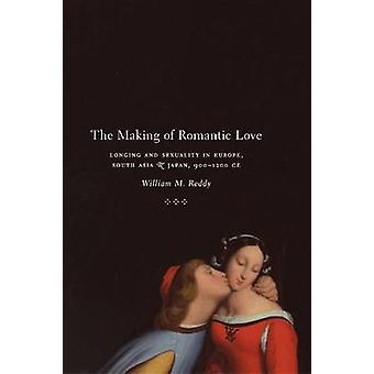 The Making of Romantic Love - Longing and Sexuality in Europe - South