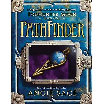 Todhunter Moon - Book One - Pathfinder by Angie Sage - Mark Zug - 9780