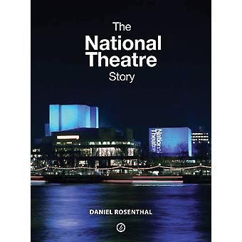 The National Theatre Story (Hardcover) by Rosenthal Daniel
