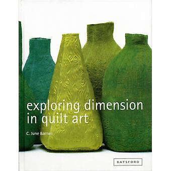 Exploring Dimension in Quilt Art (Hardcover) by Barnes C.June