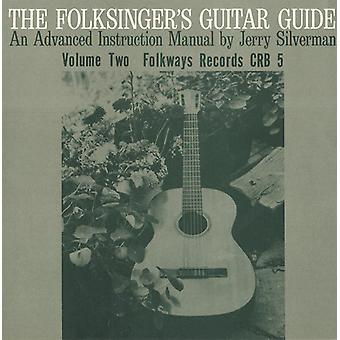 Jerry Silverman - Jerry Silverman: Silverman, Jerry: Vol. 2-Folksångares gitarr Guide: An instruktion R [CD] USA import