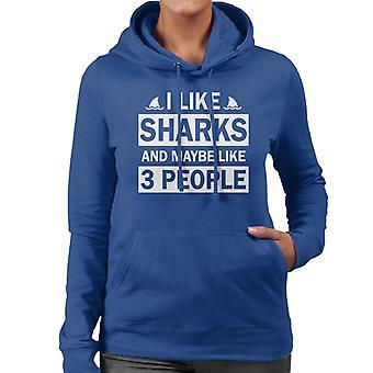 I Like Sharks And Maybe Like 3 People Slogan Women's Hooded Sweatshirt