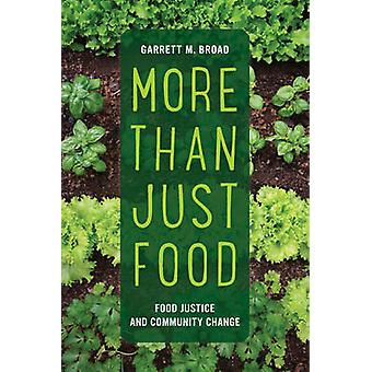 More Than Just Food - Food Justice and Community Change by Garrett Bro