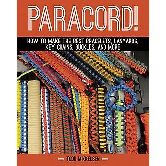 Paracord! - How to Make the Best Bracelets - Lanyards - Key Chains - B