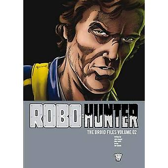 Robo-hunter - v. 2 - Droid Files by John Wagner - Alan Grant - Ian Gibs