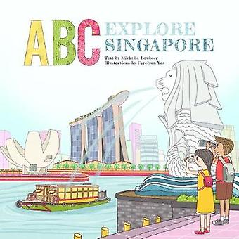 ABC Explore Singapore by Michelle Lowbeer - 9789814779463 Book