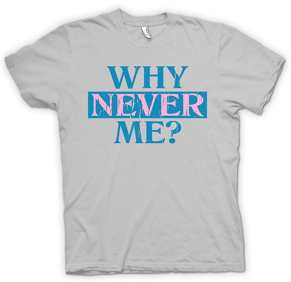 Heren T-shirt - waarom nooit Me - grappige grap Kids