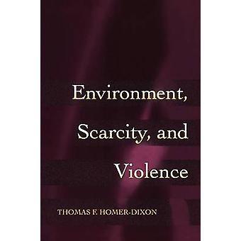 Umwelt - Knappheit und Gewalt durch Thomas F. Homer-Dixon - 978069