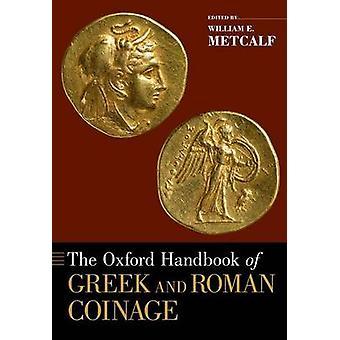Das Oxford Handbuch der griechischen und römischen Münzen von William E. Metcalf