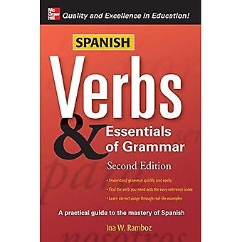 Spanish Verbs & Essentials of Grammar, 2E: A Practical Guide to the Mastery of Spanish (Verbs and Essentials of Grammar Series)