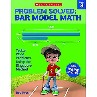 Problem Solved: Bar Model Math Grade 3: Tackle Word Problems Using the Singapore Method