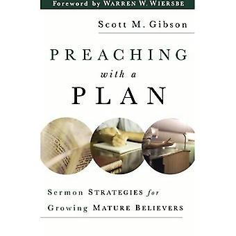 Predikan med en Plan: predikan strategier för växande mogen troende