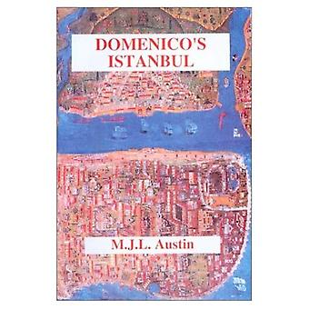 Domenicos Istanbul: Domenicos Description of Istanbul in the Late 16th Century as Physician to the Sultan