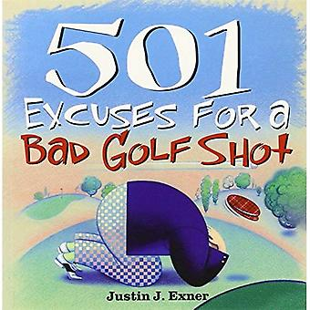 501 Excuses for a Bad Golf Shot (501 Excuses) (501 Excuses) (501 Excuses)