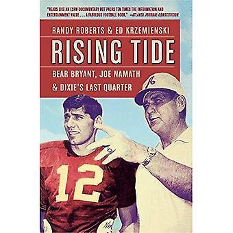 Rising Tide: Bear Bryant, Joe Namath, and Dixie's Last Quarter