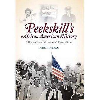 Peekskill's African American History: A Hudson Valley Community's Untold Story