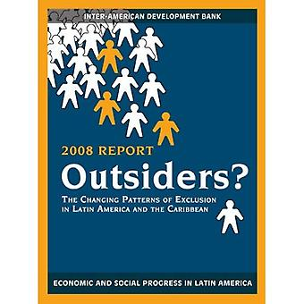 Outsiders?: The Changing Patterns of Exclusion in Latin America and the Caribbean: The Changing Patterns of Exclusion in Latin America and the Caribbean, ... Inter-American Development Bank)
