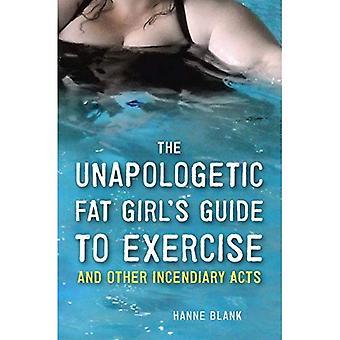 Unapologetic fett flickans Guide till motion och andra brandbomber akter