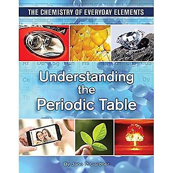 Understanding the Periodic Table (Chemistry of Everyday Elements)