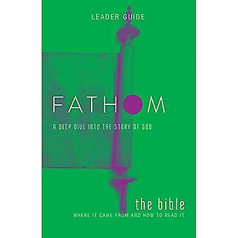 Fathom Bible Studies: The Bible Leader Guide: A Deep� Dive Into the Story of God (Fathom Bible Studies)