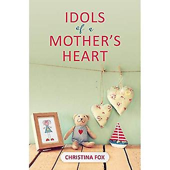 Idols of a Mother's Heart (Focus for Women)