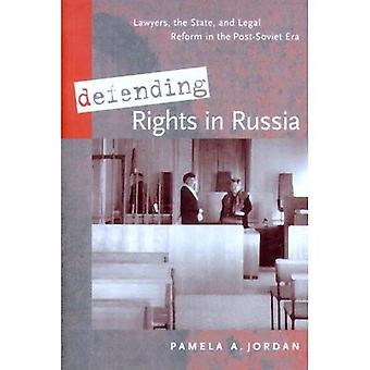 Defending Rights in Russia: Lawyers, the State, and Legal Reform in the Post-Soviet Era