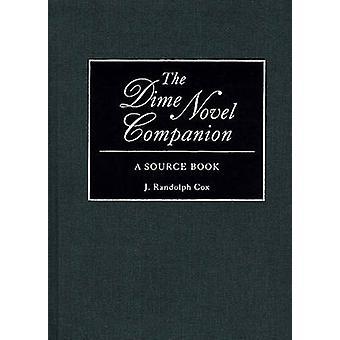 La Dime Novel compagnon A Source Book par Cox & J. Randolph