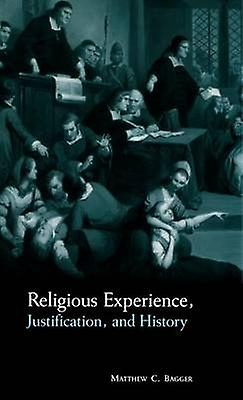 Religious Experience Justification and History by sacger & Matthew C.