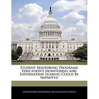 Student Mentoring Programs Educations Monitoring and Information Sharing Could Be Improved by United States Government Accountability