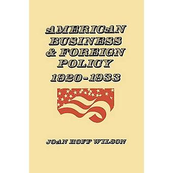 American Business and Foreign Policy 19201933 by Wilson & Joan Hoff