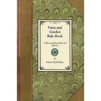 Gård och trädgård regelboken av Bailey & Liberty Hyde & Jr.