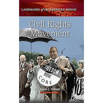 Civil Rights Movement by Wilson & Jamie