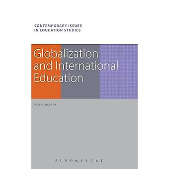 Globalization and International Education by Shields & Robin