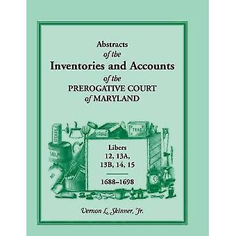 Abstracts der Vorräte und Berichte über das Vorrecht Gericht von Maryland Libers 12 13a 13 14 15 16881698 von Jr & Vernon L. Skinner