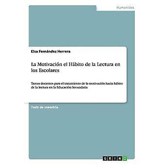 La motivacin hacia el hbito de lectura en los escolares af Herrera & Elsa Fernndez