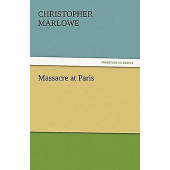 Massacre at Paris by Marlowe & Christopher
