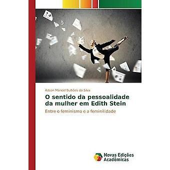 O sentido da pessoalidade da mulher em Edith Stein by Bulhes da Silva Adson Manoel