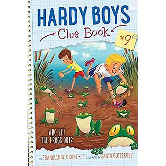 Who Let the Frogs Out? (Hardy Boys Clue Book)