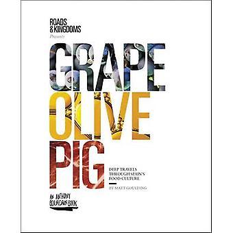 Druif-Olive-Pig-Deep reist door Spanje ' s Food Culture by mat