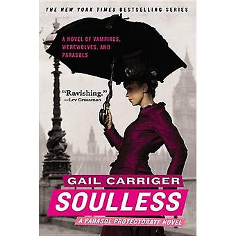Soulless by Gail Carriger - 9780316402415 Book