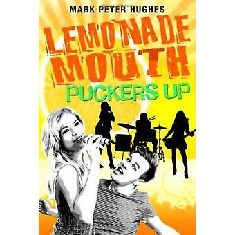 Lemonade Mouth Puckers Up by Mark Peter Hughes - 9780385737135 Book