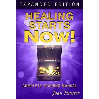 Healing Starts Now! - Complete Training Manual by Joan Hunter - 978076