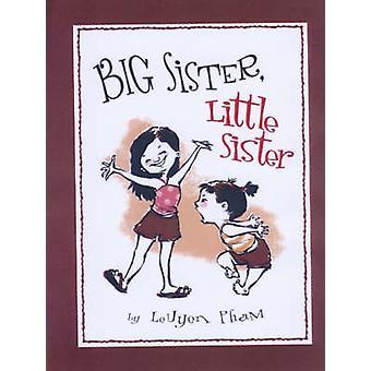 Big Sister - Little Sister by LeUyen Pham - 9780786851829 Book