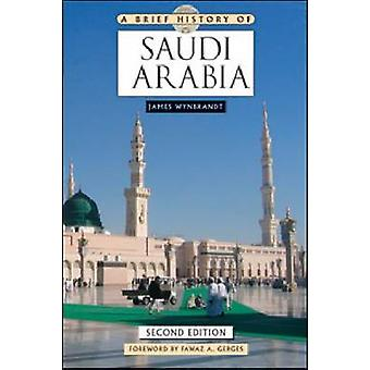 A Brief History of Saudi Arabia (2nd Revised edition) by James Wynbra