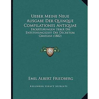 Ueber Meine Neue Ausgabe Der Quinque Compilationes Antiquae - Eroerter