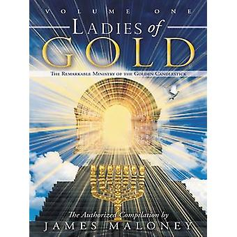 Ladies of Gold - The Remarkable Ministry of the Golden Candlestick - Vo