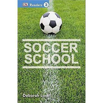 Soccer School by DK Publishing - Deborah Lock - DK - 9781465435835 Bo