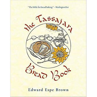 The Tassajara Bread Book by Edward Espe Brown - 9781590308363 Book