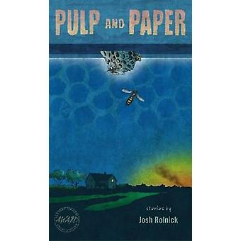Pulp and Paper - 2011 John Simmons Short Fiction Award by University o